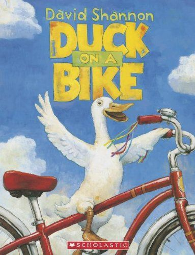 Duck On A Bike From Sheep To Horse Chicken Goat Everyone In The Barnyard Has Something Say About Duckands Zany Idea