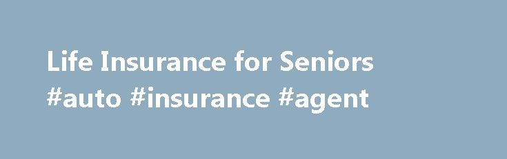 Life Insurance for Seniors #auto #insurance #agent http://insurance.nef2.com/life-insurance-for-seniors-auto-insurance-agent/  #senior life insurance # Senior Life Insurance Because all senior life insurance plans are variations of whole life insurance policies, there are a few options available that aren't offered through traditional life insurance policies.  Senior life insurance policies have health... Read more