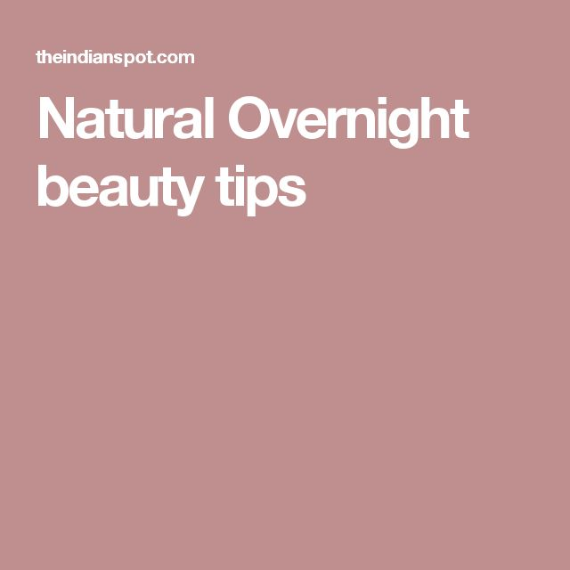 Natural Overnight beauty tips