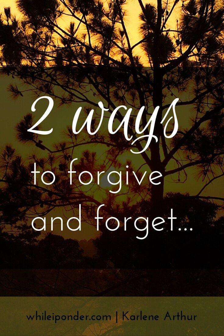 Is it possible to forgive and forget? Not without turning it over to God and asking Him to help you. Here's how...