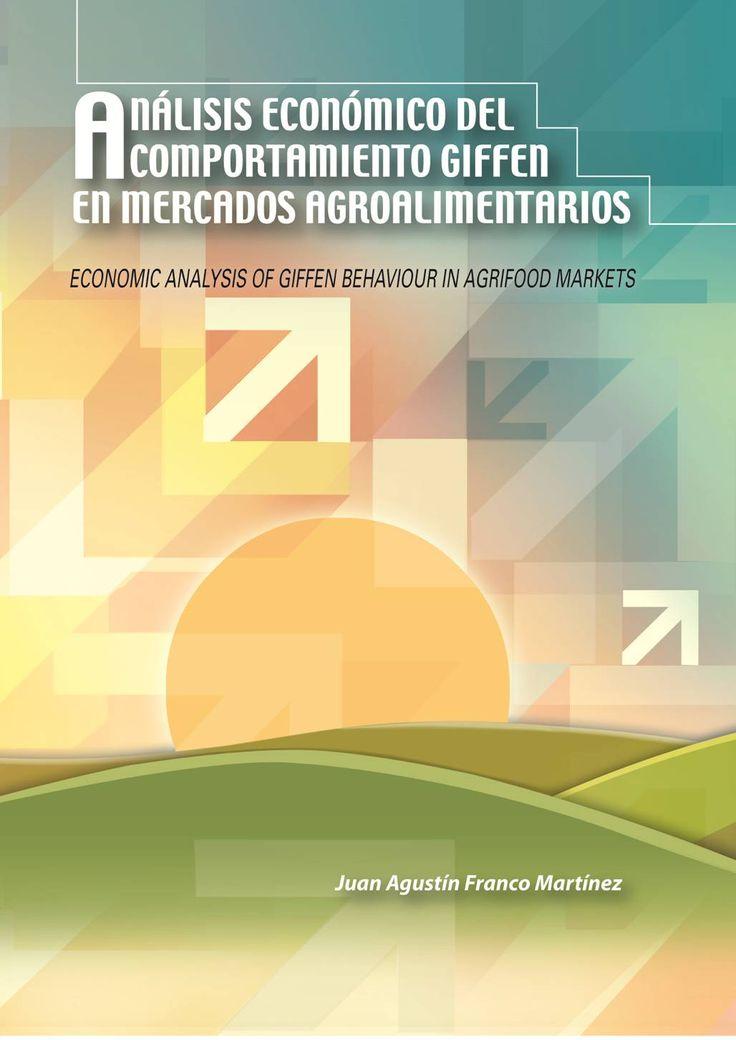 Análisis económico del comportameinto Giffen en mercados agroalimentarios = Economic analysis of Giffen behaviour in agrifood markets / Juan Agustín Franco Martínez