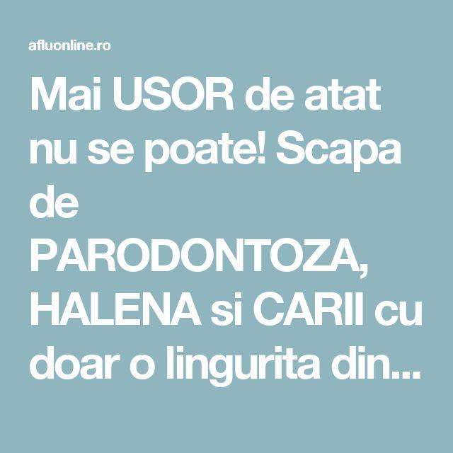 Mai USOR de atat nu se poate! Scapa de PARODONTOZA, HALENA si CARII cu doar o lingurita din ACEST PREPARAT facut in CASA! - Aflu Online
