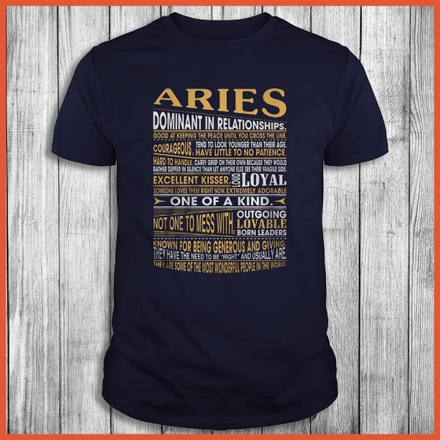Aries Dominant In Relationships Good At Keeping The Peace Until You Cross  The Unie Shirt