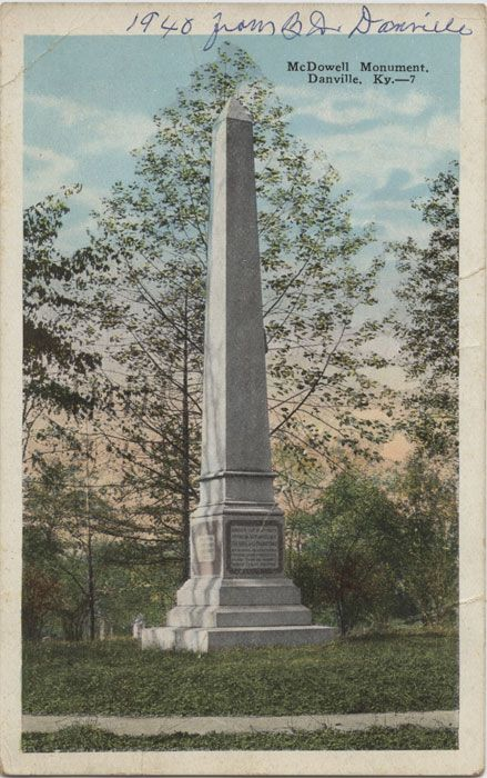 The McDowell Monument, honoring Dr. Ephraim McDowell, was erected in 1879 by the Medical Society of Kentucky. You can find it in the John Gill Weisiger Memorial Park (next to the First Presbyterian Church) in Danville, Ky.