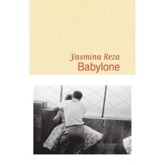 Yasmina REZA - Babylone (Flammarion)