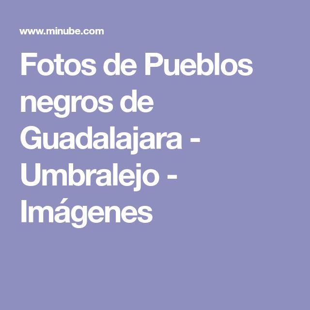 Fotos de Pueblos negros de Guadalajara - Umbralejo - Imágenes