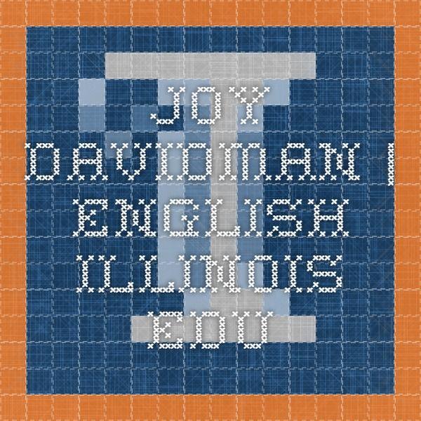 JOY DAVIDMAN | English.illinois.edu