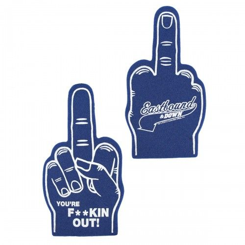 Eastbound & Down You're F**king Out Foam Finger