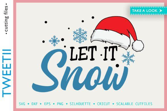 Let It Snow Snow Santa Hat Christmas Graphic By Tweetii Creative Fabrica