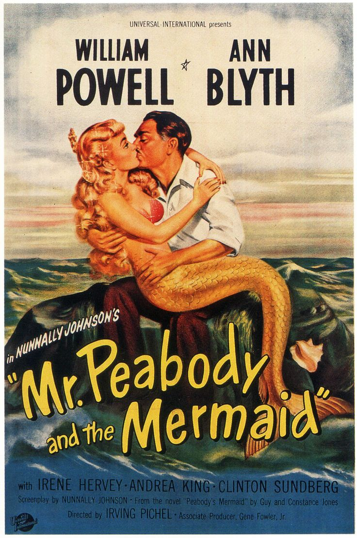 """""""Mr. Peabody and the Mermaid"""" (1948). COUNTRY: United States. DIRECTOR: Irving Pichel. (BW). CAST: William Powell, Ann Blyth, Irene Hervey, Andrea King, Clinton Sundberg, Art Smith, Hugh French,"""