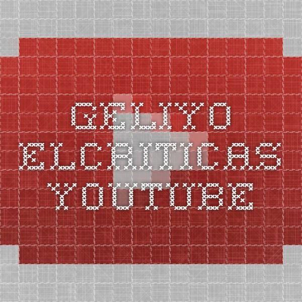geliyo elcriticas - YouTube