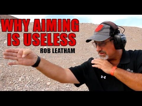 AIMING IS USELESS! 3 Secrets To Great Shooting | Rob Leatham 6x IPSC Wor...