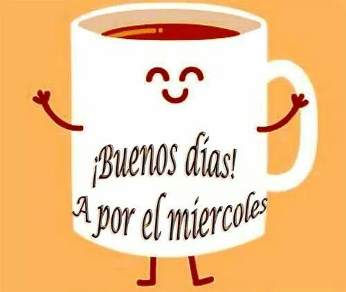 25 best images about MIERCOLES on Pinterest Good Morning Happy Monday Quotes