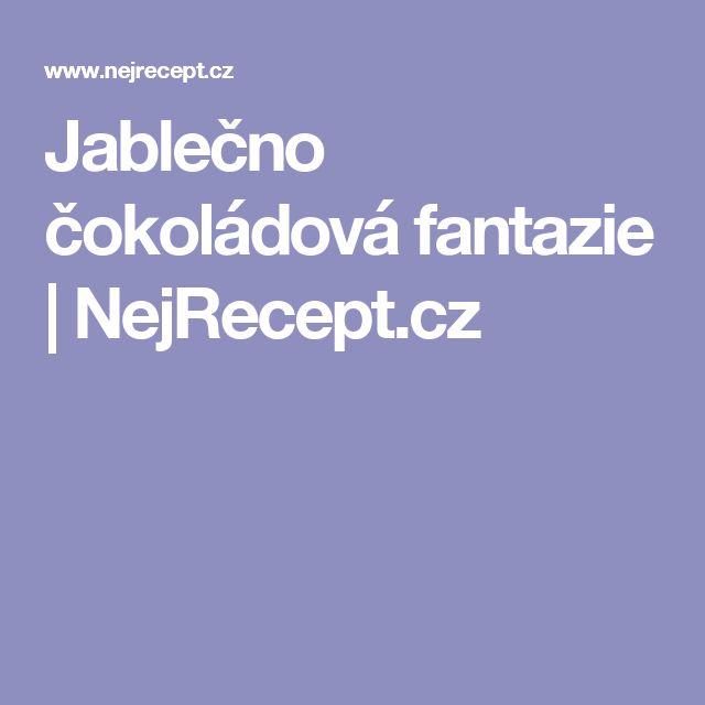 Jablečno čokoládová fantazie | NejRecept.cz