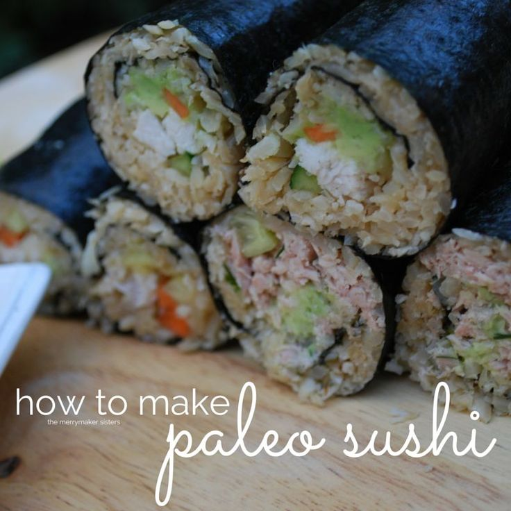 Paleo Sushi - nori seaweed sheets, cauliflower, garlic clove, fresh ginger, sesame oil (would reduce), coconut aminos (might sub soy sauce/tamari), coconut oil (would reduce/omit), salt & pepper, chicken breast, canned tuna in springwater, fresh dill, carrot, cucumber, avocado
