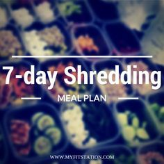 This is basically what I eat most days. 7-day Shredding Meal Plan - myfitstation.com #mealplan #eatclean #fitness