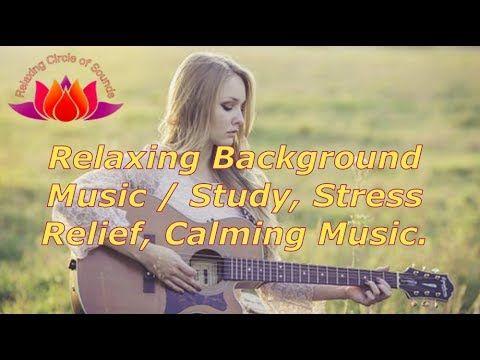 Relaxing Background Music Guitar / Study, Stress Relief, Calming Music.☆78 - http://LIFEWAYSVILLAGE.COM/stress-relief/relaxing-background-music-guitar-study-stress-relief-calming-music-%e2%98%8678/