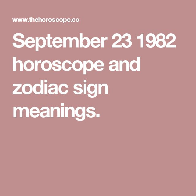 September 23 1982 horoscope and zodiac sign meanings.
