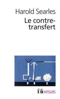 Le contre-transfert - Harold Searles - Folio essais