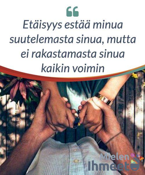Etäisyys estää minua suutelemasta sinua, mutta ei rakastamasta sinua kaikin voimin.  #Tunnustan, että on aikoja #jolloin en kestä että olet niin #kaukana. Mutta ne ovat hetkiä joita en pyyhkisi pois, sillä #ymmärrän että siinä #suloisessa tuskassa etten kykene #muuttamaan sinua, piilee myös se #tosiasia että olen #rakastunut.