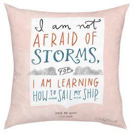Not Afraid of Storms Pillow