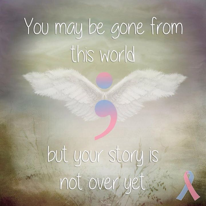 You may be gone from this world, but your story is not over yet