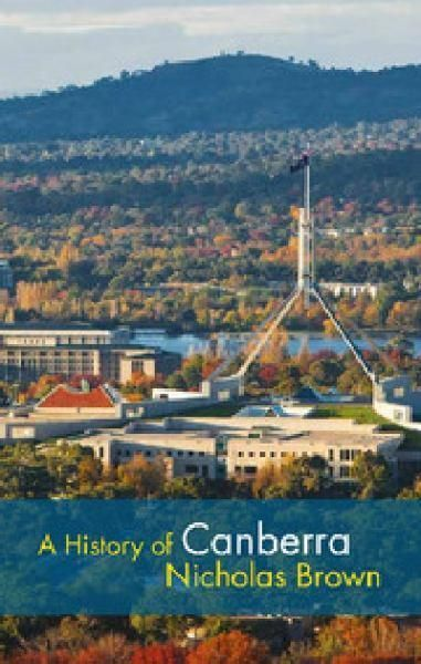 A History of Canberra   Nicholas Brown   ISBN: 9781107646094