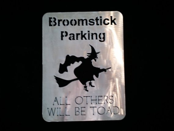 Items Similar To Broomstick Parking Only, All Other Will Be Toad With  Witch. Great For Halloween Decorating On Etsy