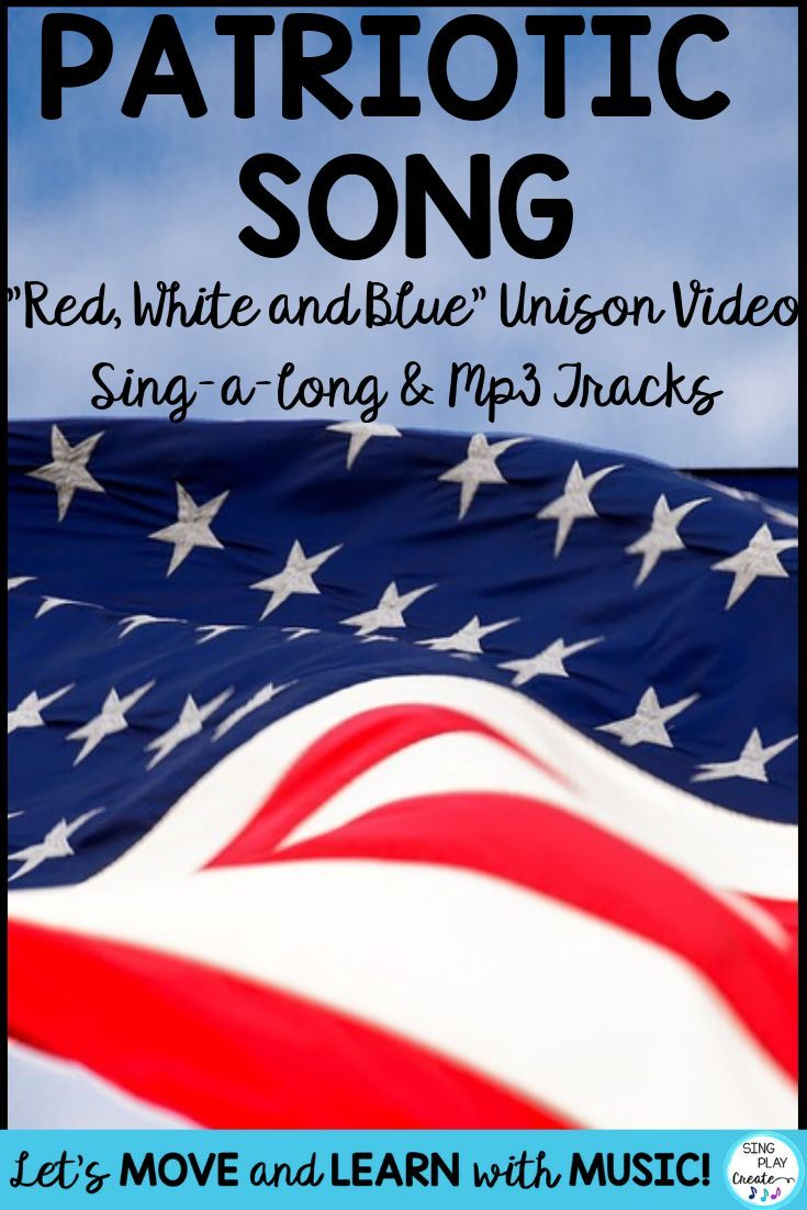 Patriotic Song Red White And Blue Unison Video Sing A Long Mp3 Tracks In 2020 Preschool Music Activities Preschool Songs Music Education Activities