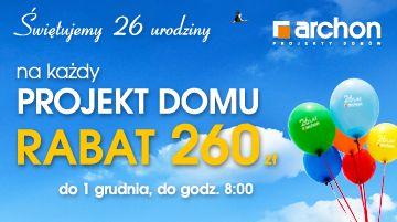 Świętuj 26 urodziny ARCHON+! Zamów PROJEKT DOMU z rabatem 260 zł i odbierz zestaw atrakcyjnych dodatków o wartości 1900 zł.