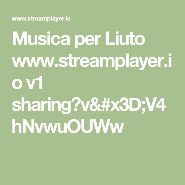 Musica per Liuto www.streamplayer.io v1 sharing?v=V4hNvwuOUWw