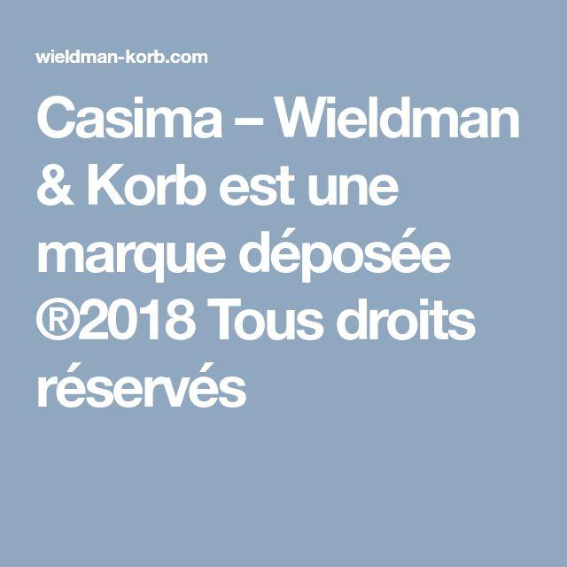 Casima – Wieldman & Korb est une marque déposée ®2018 Tous droits réservés