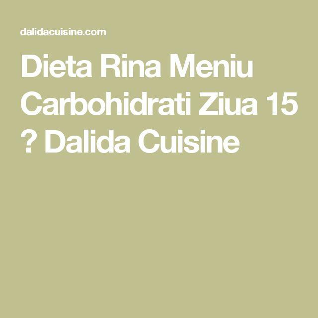 Dieta Rina Meniu Carbohidrati Ziua 15 ⋆ Dalida Cuisine