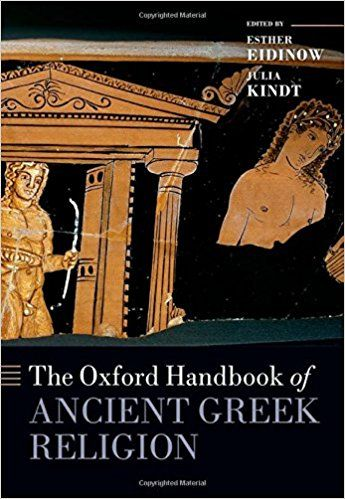 The Oxford handbook of ancient Greek religion / edited by Esther Eidinow and Julia Kindt Publicación 	Oxford, United Kingdom ; New York, NY : Oxford University Press, 2015