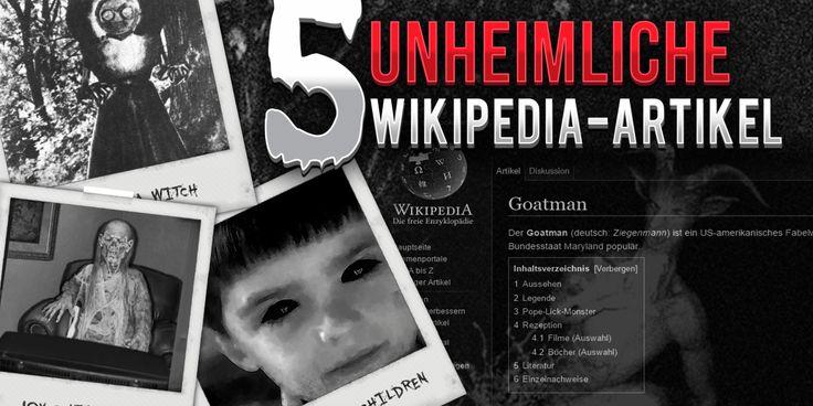 Die 5 unheimlichsten Wikipedia-Artikel aller Zeiten