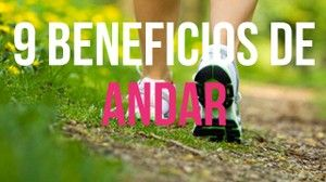 9 beneficios de andar
