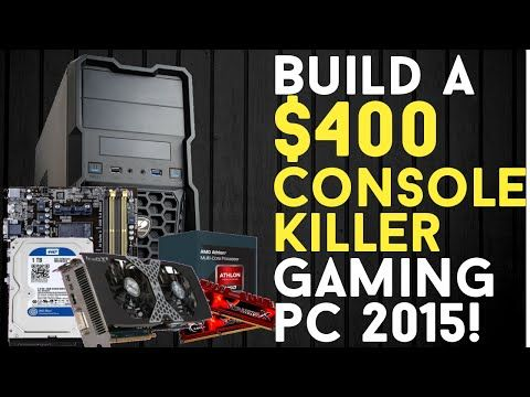 BUILD A $400 CONSOLE KILLER Budget Gaming PC 2015! - YouTube