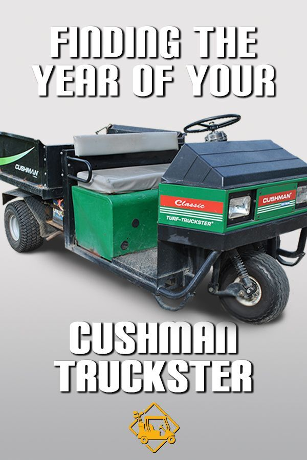 An Easy Way To Find The Date Of Manufacture For Your Cushman Truckster Cushmantruckster Vin Golf Tips Driving Golf Tips Golf Carts