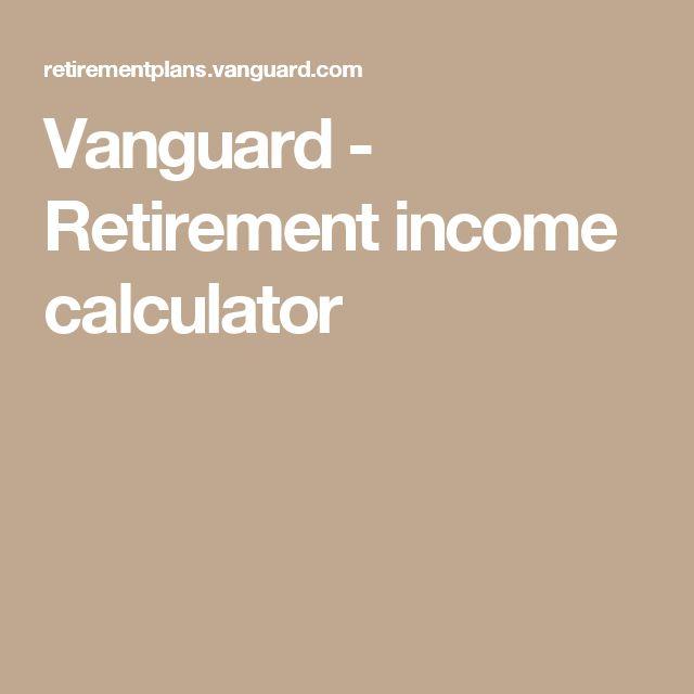 Vanguard - Retirement income calculator