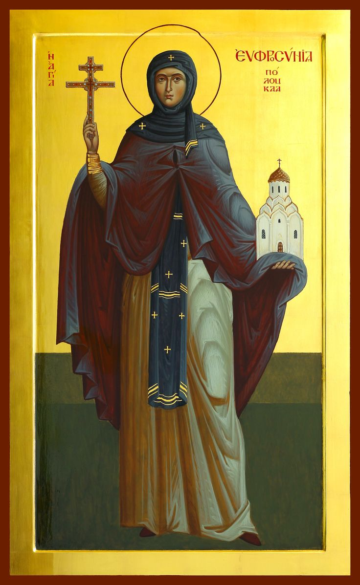 St. Euphrosyne / Euphrosynia / Euphrosyna  of Polotsk - May 23