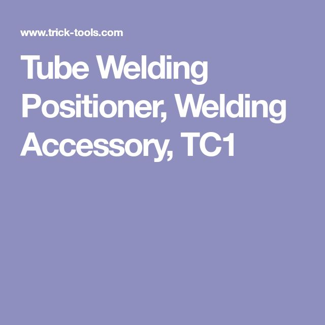 Tube Welding Positioner, Welding Accessory, TC1