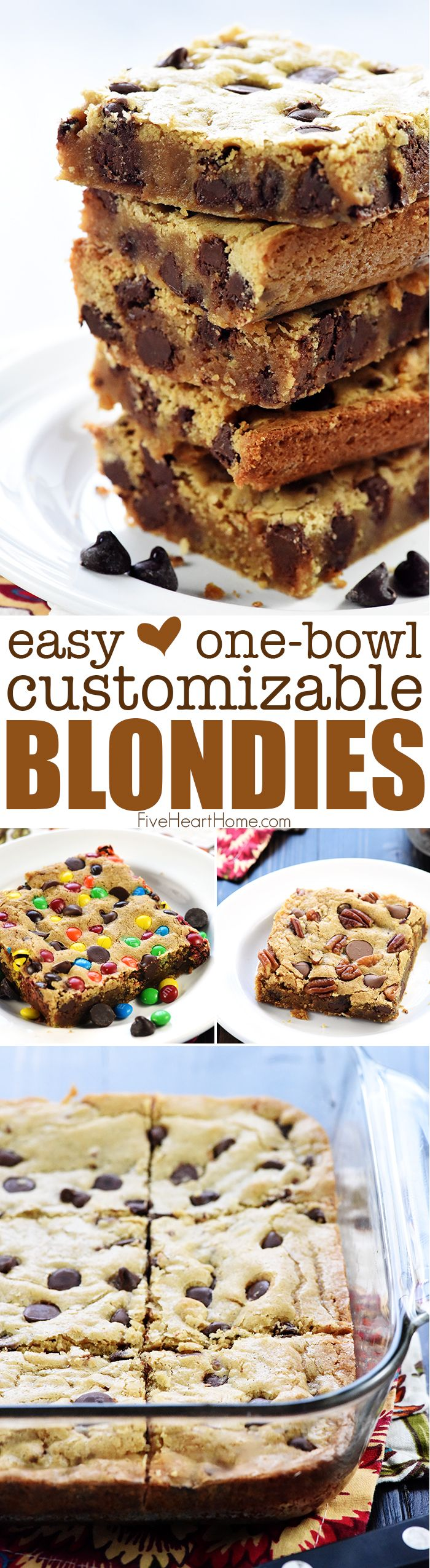 Easy One-Bowl Blondies ~ quick to make and completely customizable, from classic chocolate chips to your favorite candy, nuts, coconut, dried fruit and more! | FiveHeartHome.com