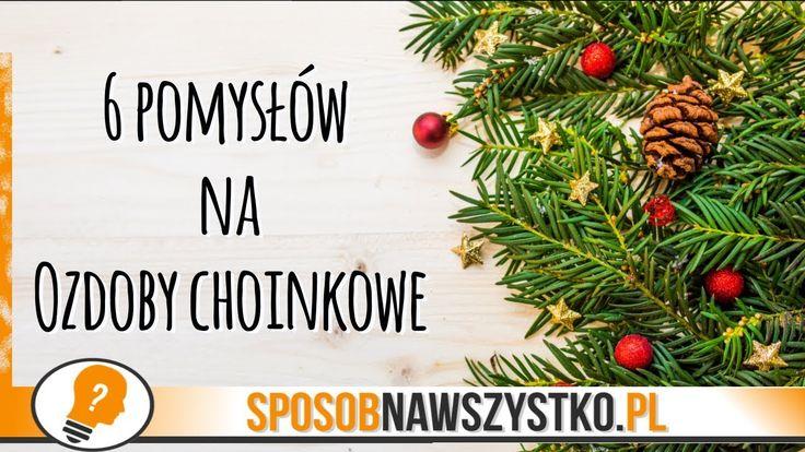 6 POMYSŁÓW na OZDOBY CHOINKOWE - Ozdoby świąteczne - DIY #bozenarodzenie #dekoracje #ozdoby #choinka #christmas #tree #ideas #diy