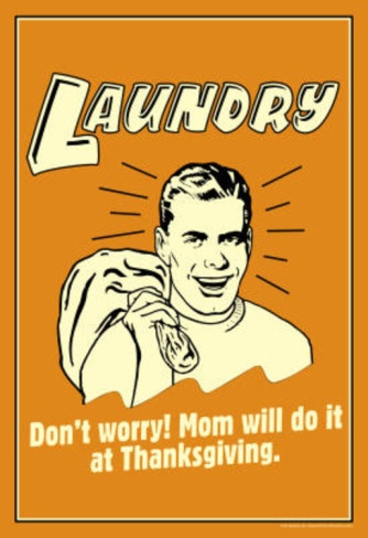 Laundry Mom Will Do It At Thanksgiving Funny Retro Poster | For more laundry humor visit my Housekeeping board. Thanks & Happy Thanksgiving