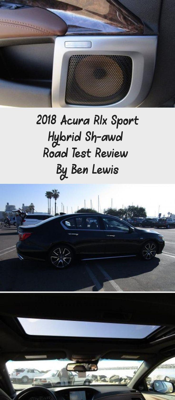 2018 Acura Rlx Sport Hybrid Sh Awd Road Test Review By Ben Lewis Car Shopping Acurasteeringwheel Acuralegend Acuraemblem Acuradep In 2020 Acura Road Test Awd