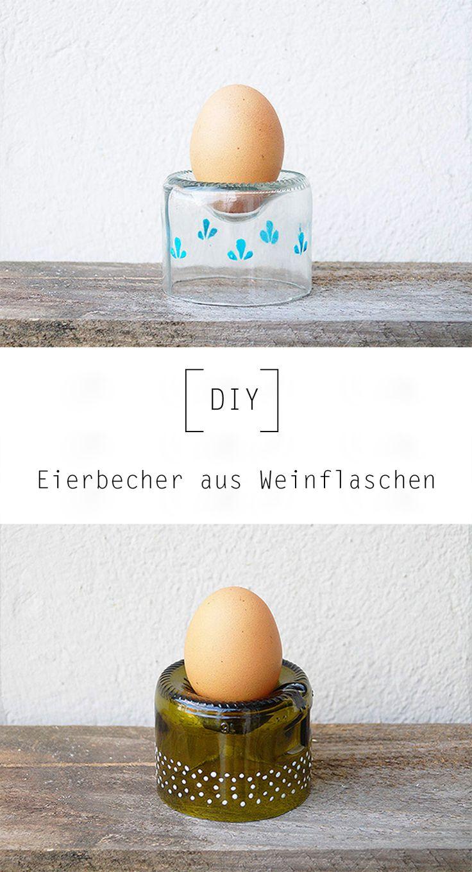 Eierbecher aus Weinflaschen by Nur noch - DIY Anleitung