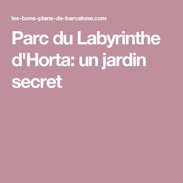 Parc du Labyrinthe d'Horta: un jardin secret