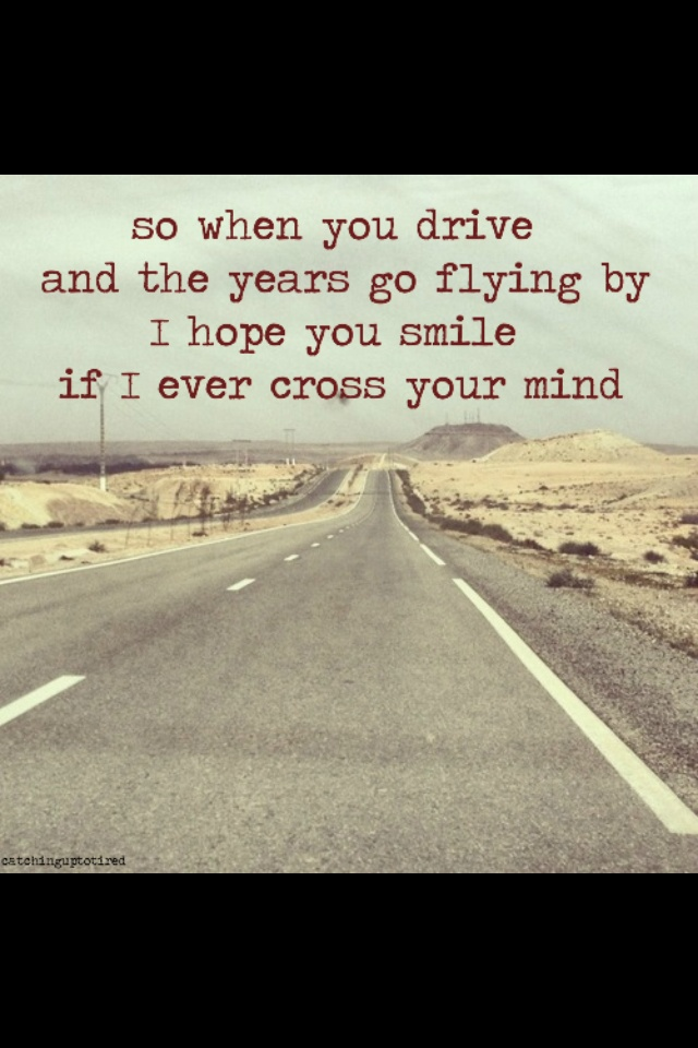 "Lyrics from ""Highway 20 Ride"" by Zac Brown Band. - it was the pleasure of my life and I treasure every time"