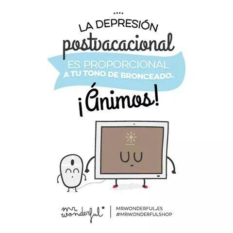 La depresión postvacacional es directamente  proporcional a tu tono de bronceado ¡ánimo! #Mr.Wonderful