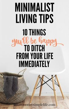 Minimalist Living Tips: 10 things to ditch immediately. | Minimalist living is about finding the sweet spot between possessions and freedom. Read on to discover the 10 things in your life that make the best starting points in your journey toward minimalist living. smartmoneysimplelife.com